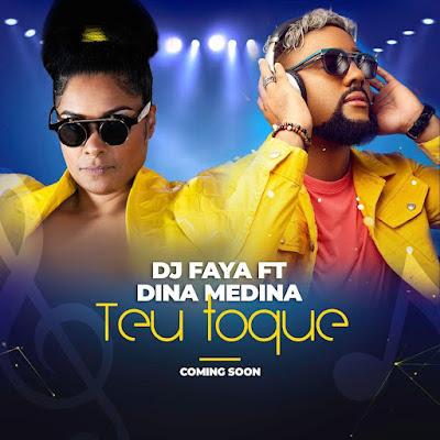 Dj Faya - Teu Toque (feat. Dina Medina)