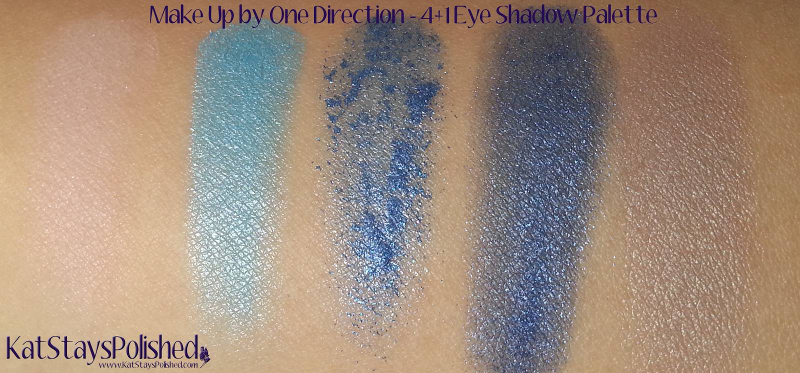 Make Up by One Direction - 4 + 1 Eye Shadow Palette Swatches | Kat Stays Polished