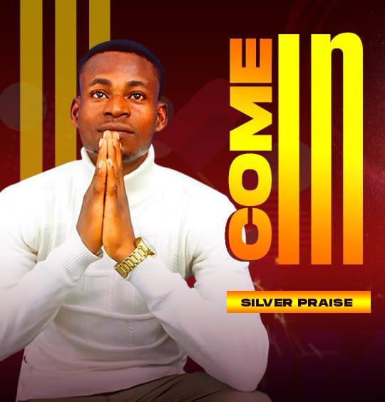 Album: COME IN - Silver Praise