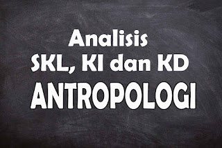 Analisis SKL KI dan KD Antropologi SMA Tahun 2021