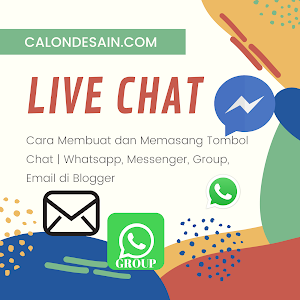 Cara Membuat dan Memasang Tombol Chat | Whatsapp, Messenger, Group, Email di Blogger