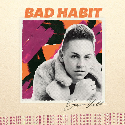 News du jour Bad Habit Brennan Villines