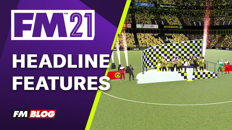 Football Manager 2021 | Headline Features | FM21
