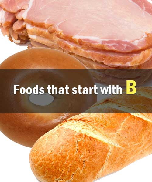 A list of foods that start with B || 131 Food Names with IMAGES
