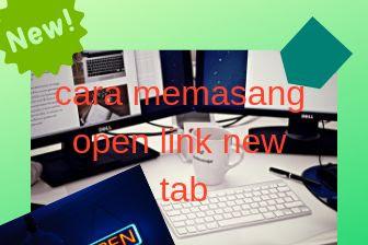 Cara mudah memasang open link new tab atau membuka artikel dihalaman lain