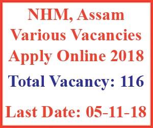NHM, Assam Various Vacancies Apply Online 2018