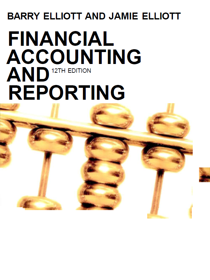 Financial Accounting and Reporting 12 Edition by BARRY ELLIOTT AND ...