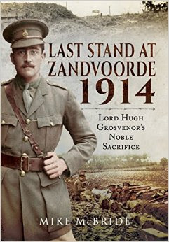 Last Stand at Zandvoore 1914: Lord Hugh Grosvenor's Noble Sacrifice