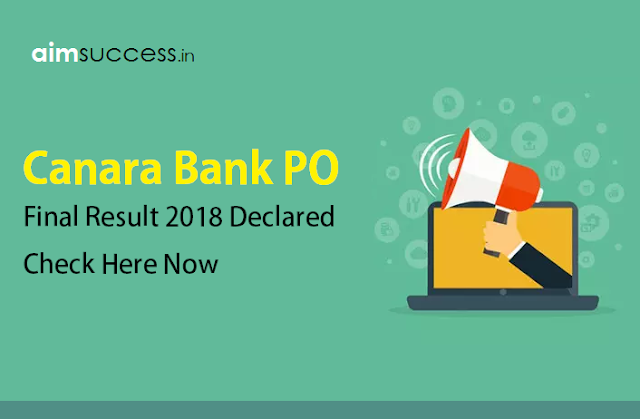 Canara Bank PO Final Result 2018 Declared: Check Here