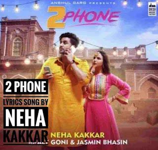 2 Phone Lyrics - Neha Kakkar   Rajat Nagpal