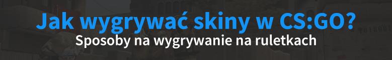Jak wygrywać skiny w CS:GO na ruletkach? Poradnik
