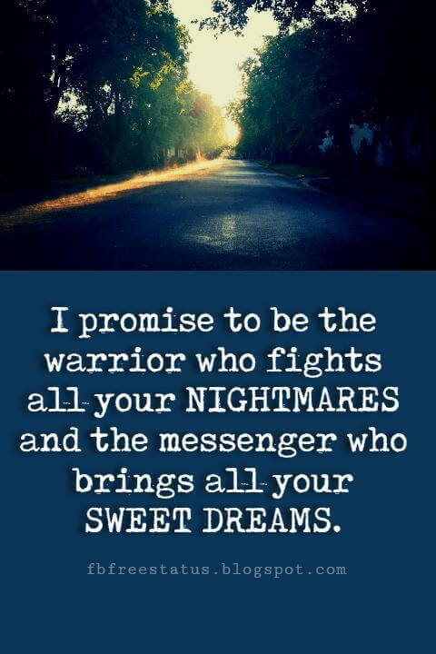 good night quotes, I promise to be the Warrior who fights all your Nightmares and the Messenger who brings all your Sweet Dreams.