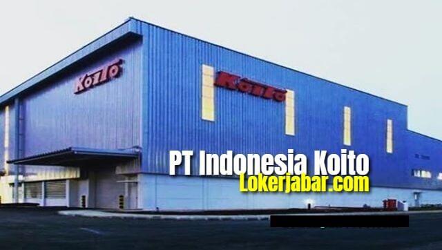 Lowongan Kerja PT Indonesia Koito Indotaise Terbaru