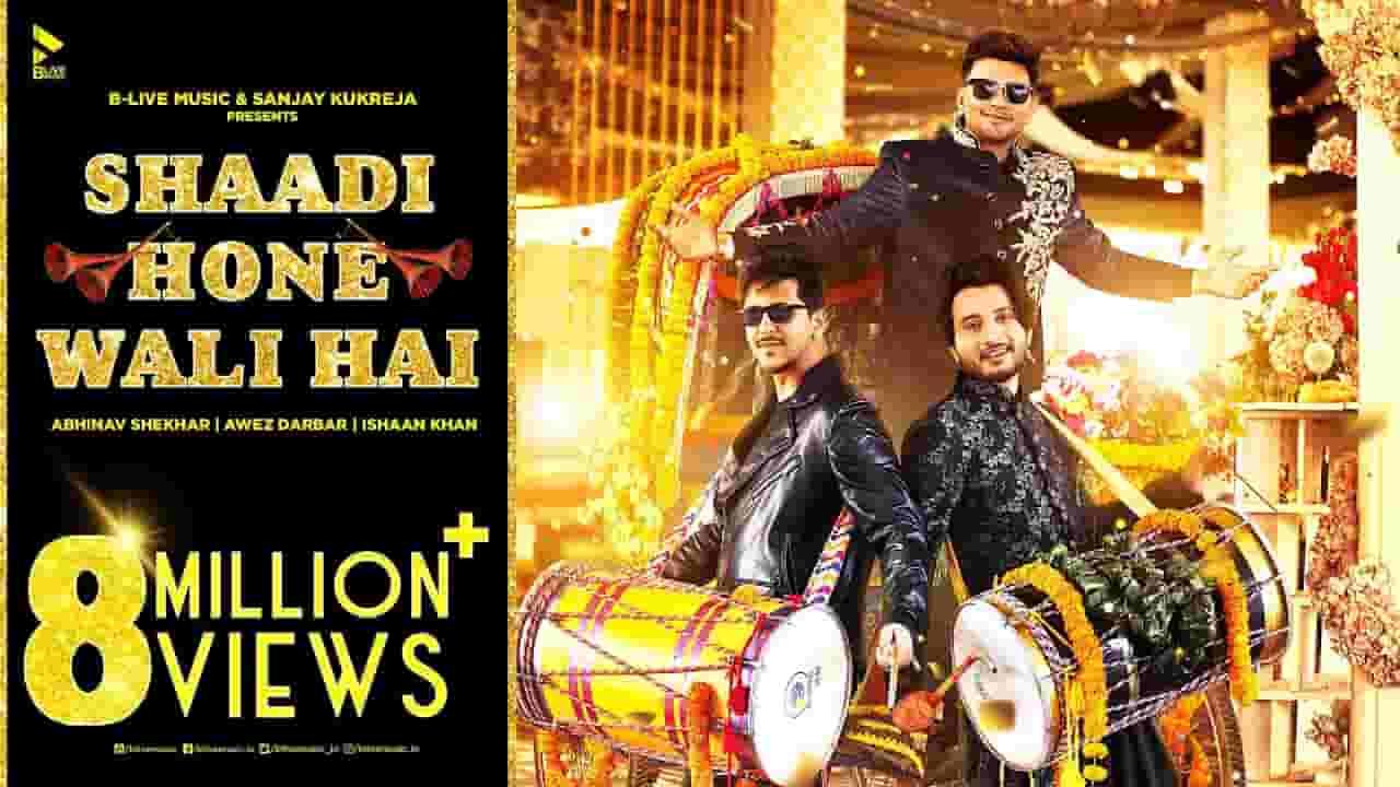 Shaadi hone wali hai lyrics Ishaan Khan x Abhinav Shekhar Hindi Song