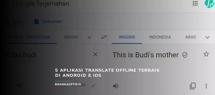 Aplikasi Translate Offline Terbaik untuk Android dan iOS