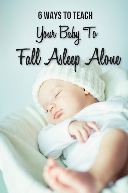 6 Ways To Train Your Baby To Fall Asleep Alone