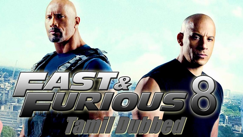 (2017) Fast and Furious 8 Tamil Dubbed Movie Online | The Fate of the Furious Tamil Full Movie