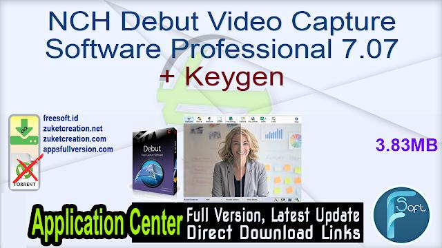 NCH Debut Video Capture Software Professional 7.07 + Keygen