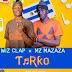 [MUSIC] : Wiz Clap x Mz Mazaza - Tarko