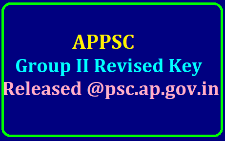 APPSC Group II Revised Key Released @psc.ap.gov.in ANDHRA PRADESH PUBLIC SERVICE COMMISSION::VIJAYAWADA NOTIFICATION NO.25/2018 DIRECT RECRUITMENT TO THE POSTS FALLING UNDER GROUP-II SERVICES NOTIFICATION OF REVISED KEY /2019/07/appsc-group2-revised-key-released-at-psc.ap.gov.in.html