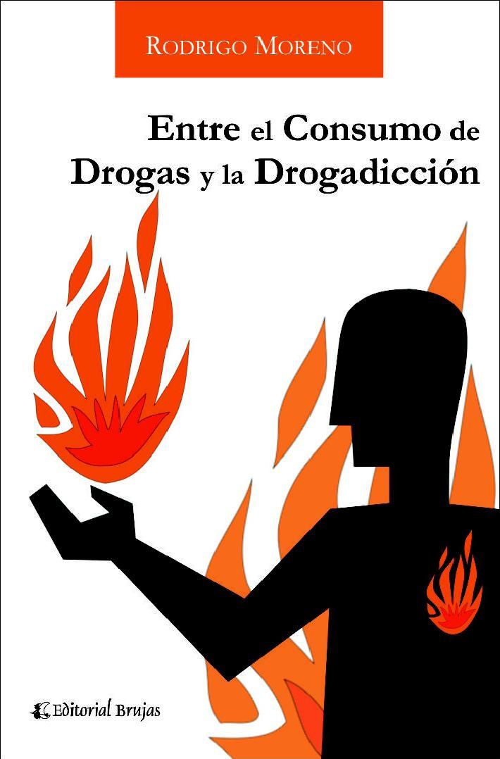 Entre el consumo de drogas y la drogadicción – Rodrigo Moreno