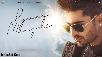 Pyaar Mangdi Lyrics by Jassi Gill