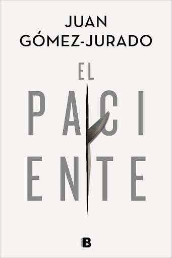 El paciente | Juan Gómez-Jurado