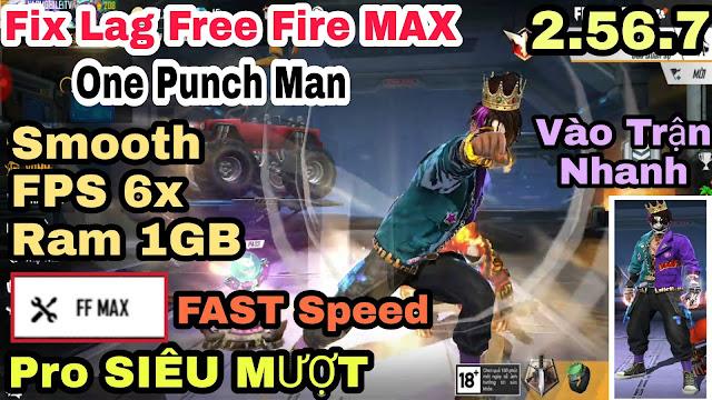 HƯỚNG DẪN FIX LAG FREE FIRE MAX NEWS SMOOTH V9 TỐI ƯU CỰC MƯỢT CHO MÁY YẾU RAM THẤP 2.56.7 ONE PUNCH MAN