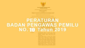 Peraturan Badan Pengawas Pemilihan Umum Nomor 10 Tahun 2019 Tentang Pengelolaan Dan Pelayanan Informasi Publik Badan Pengawas Pemilihan Umum, Badan Pengawas Pemilihan Umum Provinsi, Dan Badan Pengawas Pemilihan Umum Kabupaten Kota