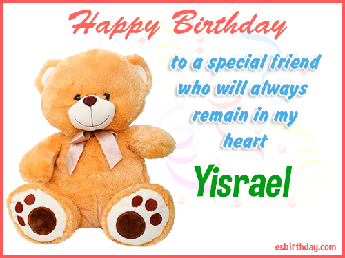Yisrael Happy birthday friend