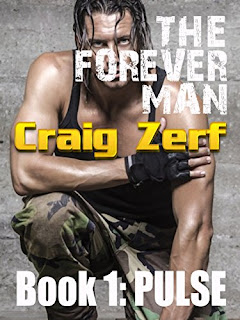 The Forever Man 1 - Dystopian Apocalypse Adventure: Book 1: Pulse by Craig Zerf
