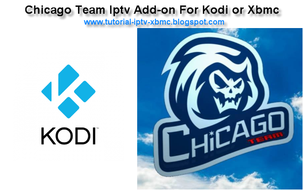 ChicagoTeam Iptv Add-On For Kodi How To Install - New Kodi Addons