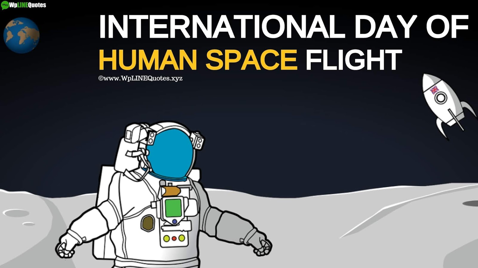 International Day of Human Space Flight Quotes, Theme, History, Facts, Images, Photos, Wallpaper