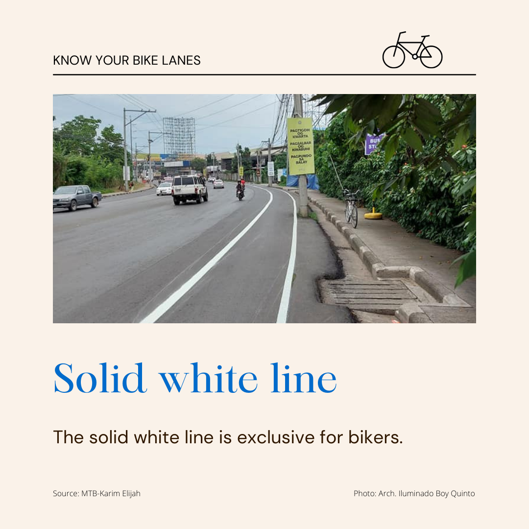 Solid White Line - The solid white line is exclusive for bikers.