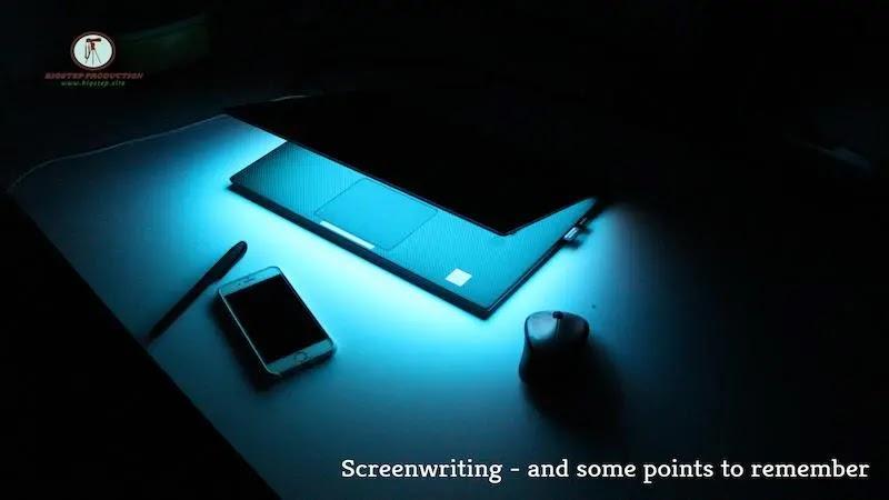 كتابة السيناريو - وبعض النقاط التي يجب ان تتذكرها