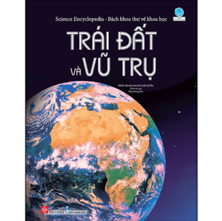 Science Encyclopedia - Bách Khoa Thư Về Khoa Học - Trái Đất Và Vũ Trụ ebook PDF EPUB AWZ3 PRC MOBI