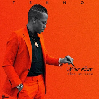 [Music] Tekno - Your Luv mp3 download