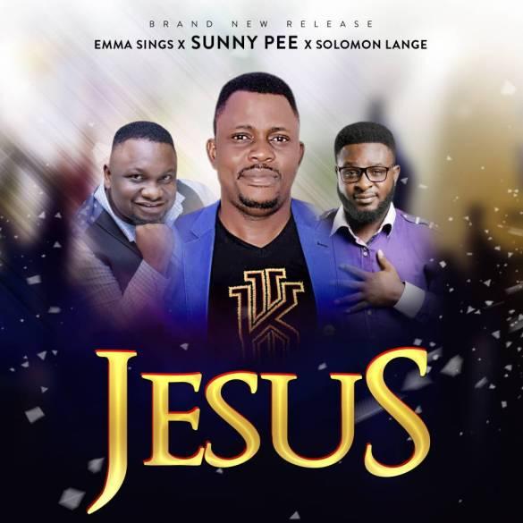 DOWNLOAD: Jesus Mp3 - Sunny Pee Ft. Solomon Lange & Emmasings