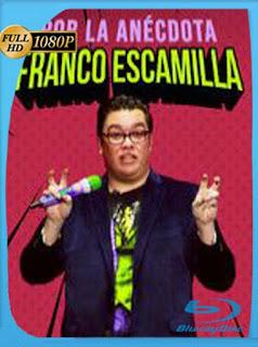 Franco Escamilla: Por la Anécdota (2018)HD [1080p] Latino [GoogleDrive] SilvestreHD