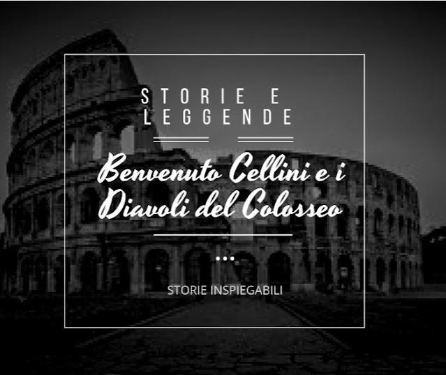 Benvenuto Cellini e i Diavoli del Colosseo