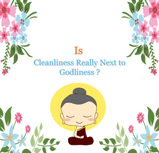 cleanliness is next to Godliness | Is Cleanliness Really Next to Godliness?