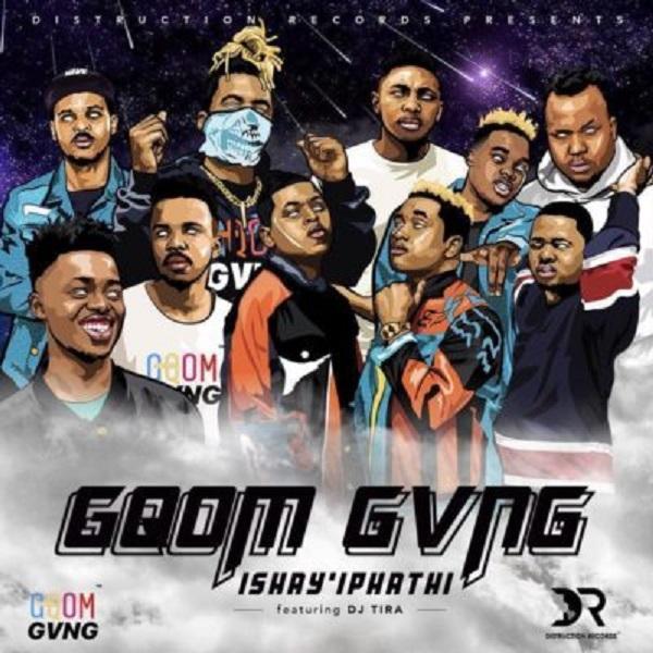 Distruction Boyz & Gqom Gvng ft. DJ Tira - Ishay'Iphathi (Gqom)