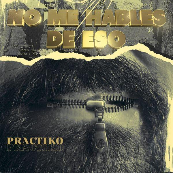 Práctiko – No Me Hables de Eso (Single) 2021 (Exclusivo WC)