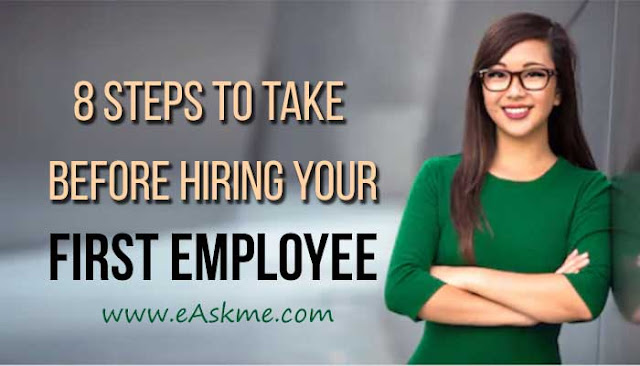 8 Steps to Take Before Hiring Your First Employee: eAskme