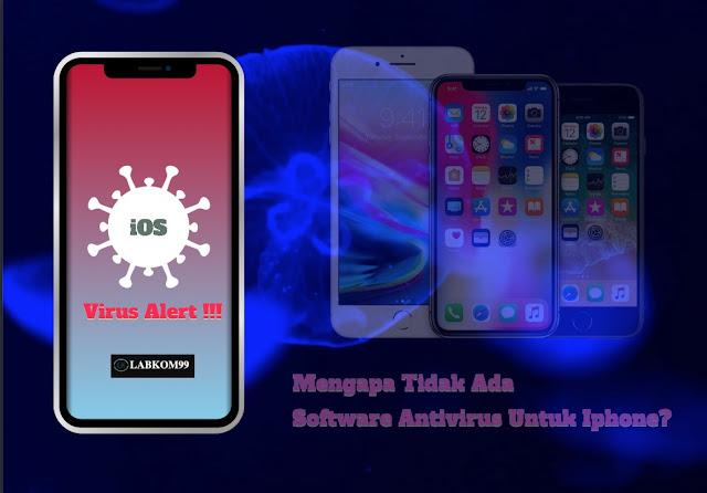 Mengapa Tidak Ada Software Antivirus Untuk Iphone?