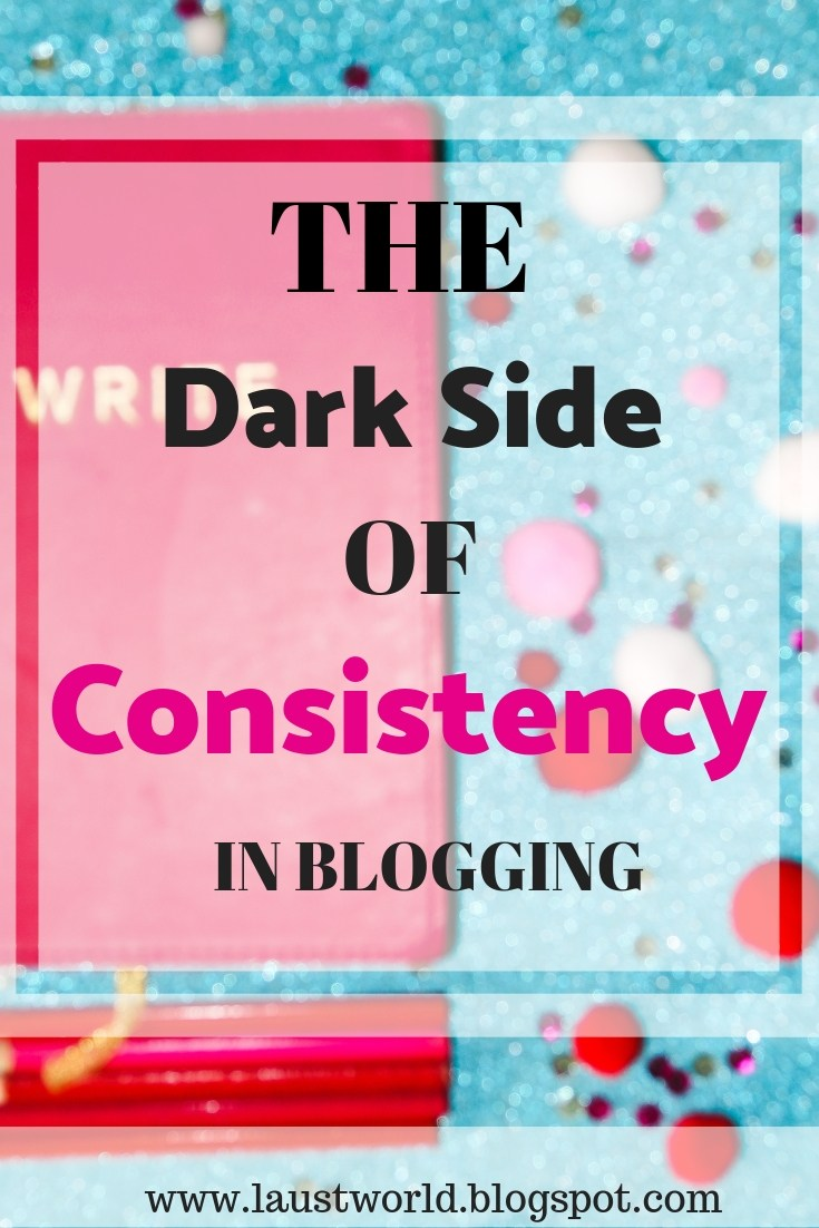 Pinterest image that says the dark side of consistency in blogging