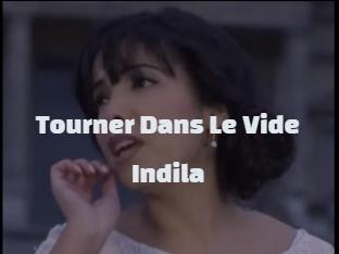 كلمات اغنيه Tourner Dans Le Vide Indila مترجمة