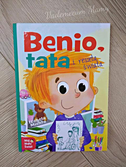 Benio, tata i reszta świata - mała książeczka z bogatym wnętrzem!