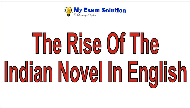 Write a detailed note on the rise of the Indian novel in English