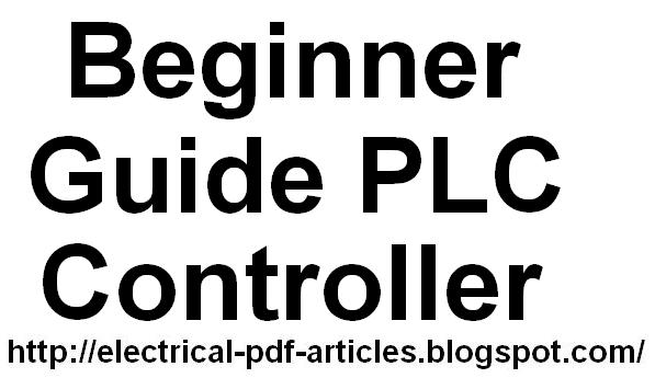 Electrical-Articles-PDF : Beginner Guide PLC Controller
